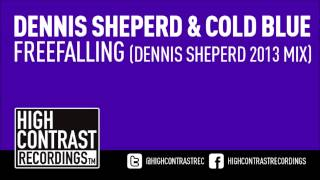 Dennis Sheperd & Cold Blue - Freefalling (Dennis Sheperd 2013 Mix) [High Contrast Recordings]