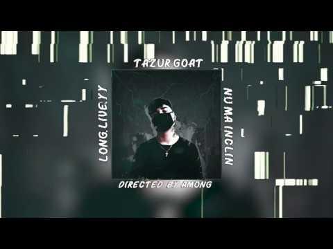 Tazur Goat - NU MA INCLIN (Official Audio)
