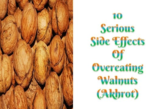 Video 10 Serious Side Effects of Overeating Walnuts ( Akhrot)