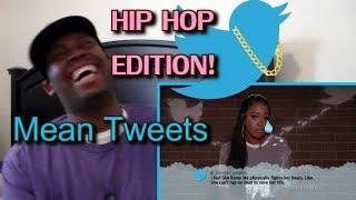 Mean Tweets – Hip Hop Edition REACTION!!!