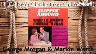 George Morgan & Marion Worth - I'll Call You Charlie (You Call Me Joan)