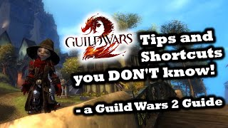 GW2 Tips And Shortcuts You DONT Know! - A Guild Wars 2 Guide