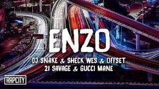 DJ Snake, Sheck Wes - Enzo (Lyrics) ft. Offset, 21 Savage, Gucci Mane