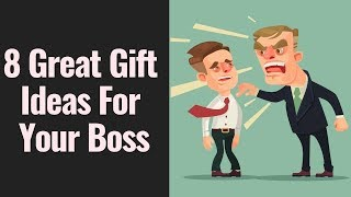 8 Great Gift Ideas For Your Boss