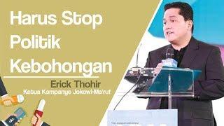 Pesan Erick Thohir untuk Stop Politik Kebohongan