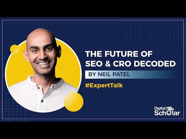 Neil Patel Decodes The Future Of SEO