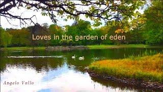Loves in the garden of eden