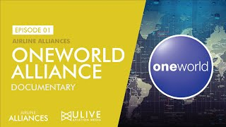 ONEWORLD : AIRLINE ALLIANCES EPISODE 01