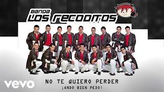 Banda Los Recoditos   No Te Quiero Perder (Animated Video)