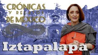 Crónicas y relatos de México - Iztapalapa