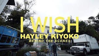 Hayley Kiyoko   I Wish (Behind The Scenes)