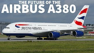 The FUTURE Of The AIRBUS A380