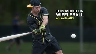 THIS MONTH IN WIFFLEBALL (EP63)