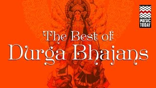 The Best Of Durga Bhajans
