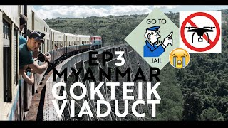Myanmar | Ep3 - we tried to fly the drone on Gokteik Viaduct (built in 1900)