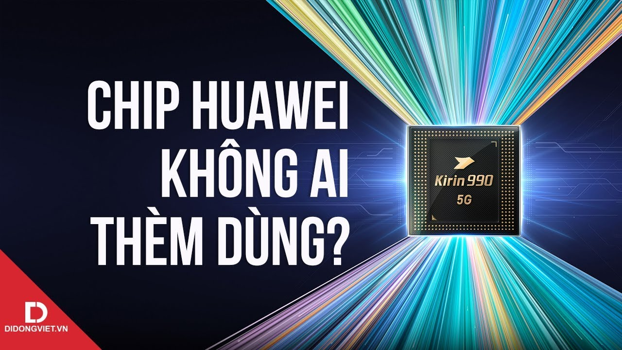 Vì sao không ai mua chip của Huawei?