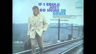 Ed Bruce -  If I Could Just Go Home