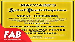 Maccabe's Art of Ventriloquism and Vocal Illusions Full Audiobook by Frederic MACCABE