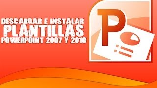 Tutorial PC - Descargar E Instalar Plantillas PowerPoint 2007 Y 2010
