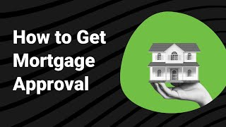 How do you get approved for a mortgage? [Canada]