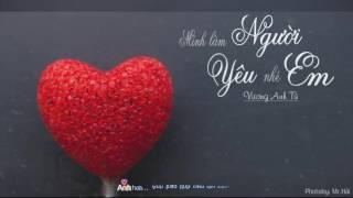 Mình làm người yêu nhé em - Vương Anh Tú (demo - piano)