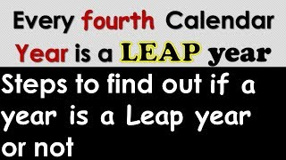 Why every fourth year is a leap year?  How to calculate a Leap year ?