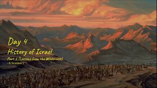 (#23 5980) Day 4 - History of Israel (Part 2 - Lessons from the Wilderness)