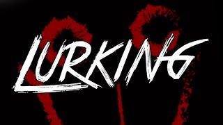 Lurking - SHHHH!!!! - Gameplay & Commentary - (Lurking Gameplay / Lurking Game)