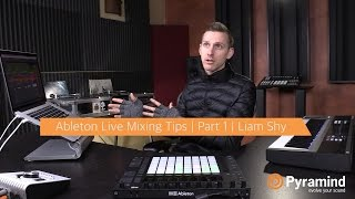 Ableton Live Mixing Tips | Part 1 | Liam Shy