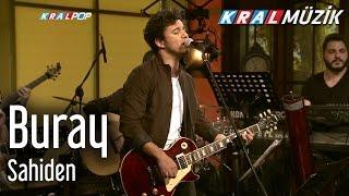 Buray   Sahiden (Kral Pop Akustik)