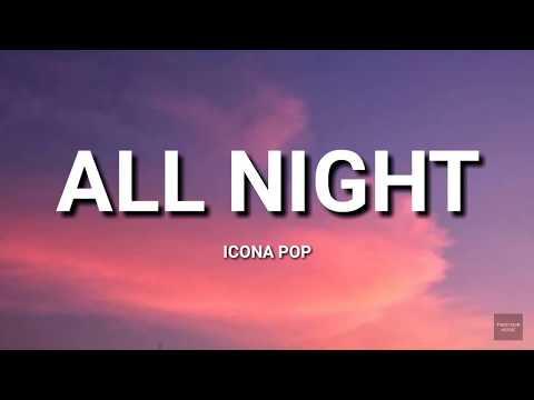Icona Pop - All Night (Lyrics)