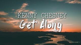 Kenny Chesney   Get Along  I Lyric Video
