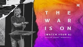 The War is On (Watch Your 6) - The Worry War (Week 1) | Pastor Brent Ingersoll