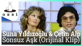 Suna Yıldızoğlu & Çetin Alp / Sonsuz Aşk (Orijinal klip)