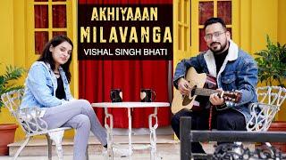 Akhiyaan Milavanga Cover By Vishal Singh Bhati Commando 3 Arijit
