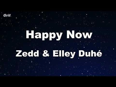 Happy Now Zedd Amp Elley Duhé Karaoke 【no Guide Melody】 Instrumental