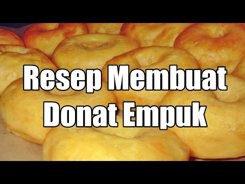 Resep Membuat Donat Empuk Anti Gagal