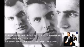 Johnny Hates Jazz - Don't Say It's Love (Extended Mix)