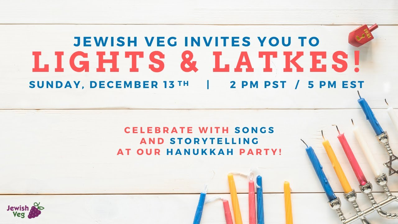 Lights and Latkes: A Jewish Veg Hanukkah Party