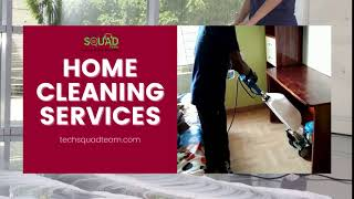 Techsquadteam: Best Home Cleaning Services