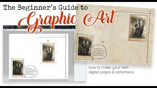 THE BEGINNERS GUIDE TO GRAPHIC ART - TUTORIAL - HOW TO MAKE DIGITAL PAGES & KITS With FREE SOFTWARE
