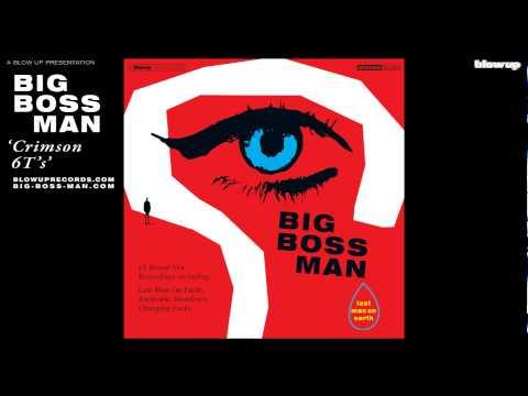 Crimson 6T's — Big Boss Man | Last fm