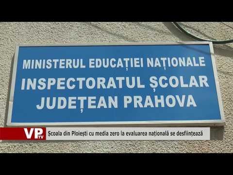 Școala din Ploiești cu media zero la evaluarea națională se desființează