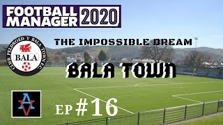 FM20 – The Impossible Dream: Bala Town Ep.16: A Retirement- Football Manager 2020 Let's Play
