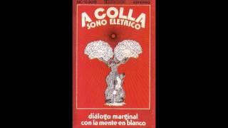 A Colla Sono Eletrico - Diálogo marginal con la mente en blanco (1979) [Álbum completo]