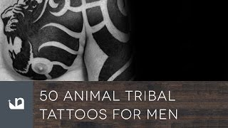 50 Animal Tribal Tattoos For Men