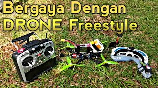 Gaya gayaan Pake DRONE Freestyle Fpv - Rc Quadcopter Freestyle Rakitan