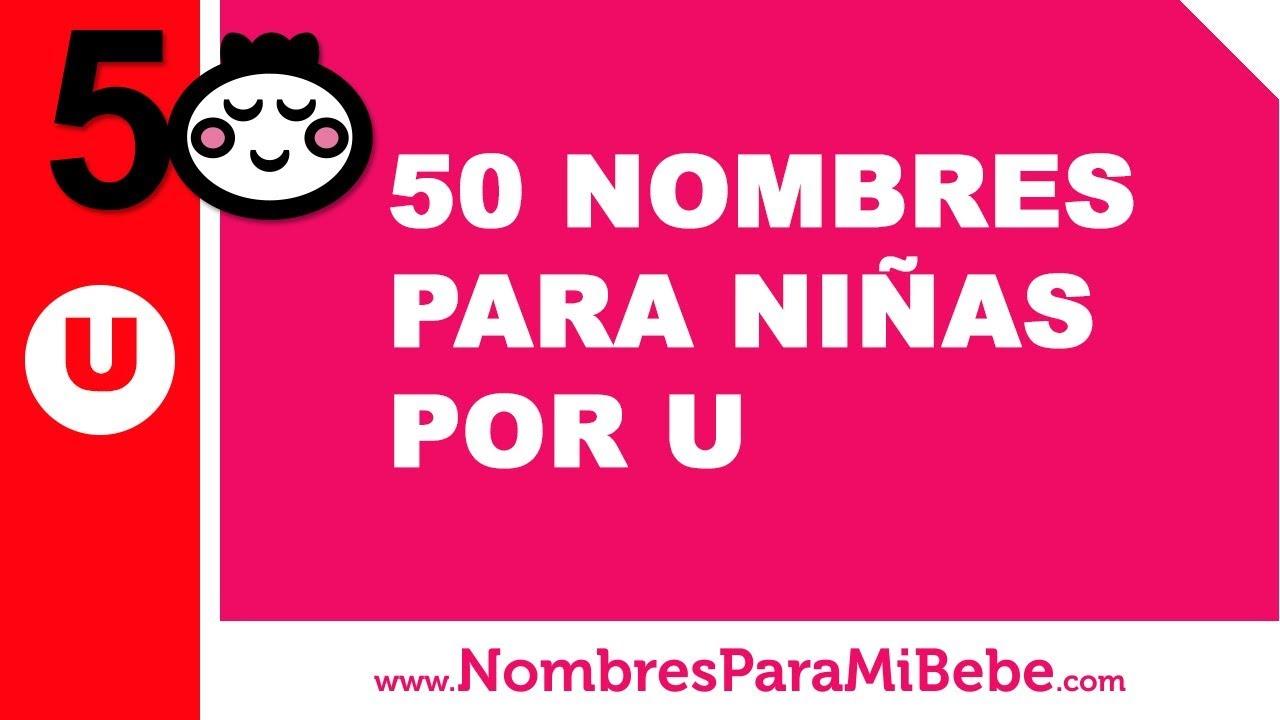 50 nombres para niñas por U - los mejores nombres de bebé - www.nombresparamibebe.com