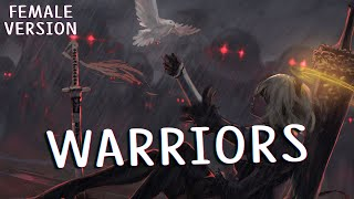 Nightcore - Warriors - 2WEI (Female Version)