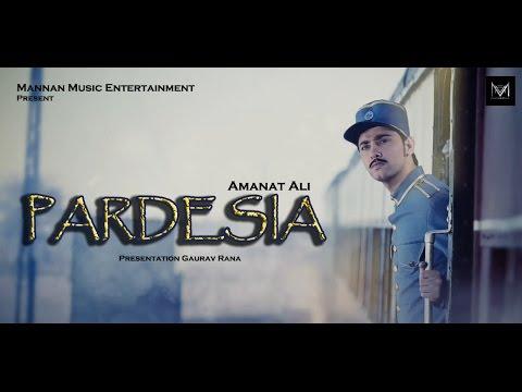 Pardesia I Amanat Ali I Mannan Music I Latest Punjabi Songs 2015
